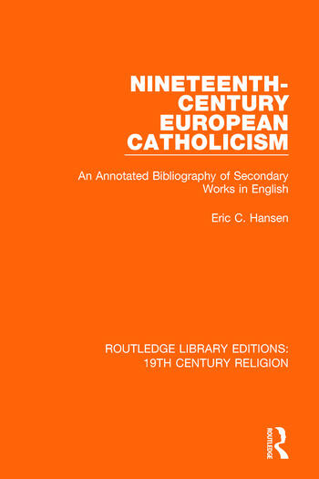 Nineteenth-Century European Catholicism An Annotated Bibliography of Secondary Works in English book cover