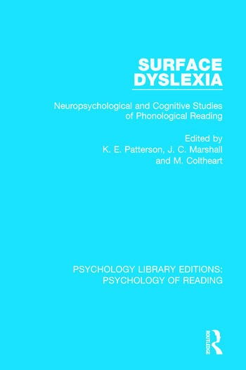 Surface Dyslexia Neuropsychological and Cognitive Studies of Phonological Reading book cover