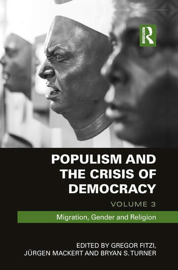 Populism and the Crisis of Democracy Volume 3: Migration, Gender and Religion book cover