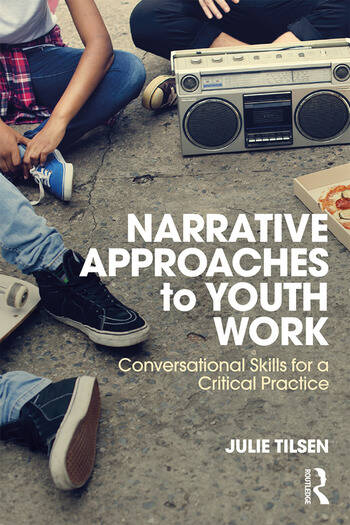 Narrative Approaches to Youth Work Conversational Skills for a Critical Practice book cover