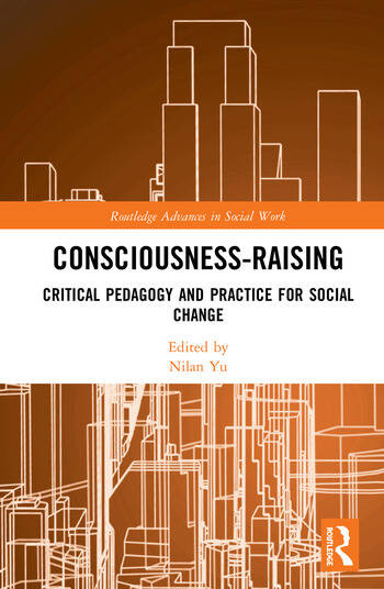 Consciousness-Raising Critical Pedagogy and Practice for Social Change book cover