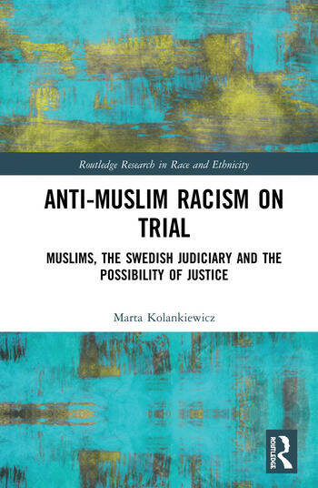 Anti-Muslim Racism on Trial Muslims, the Swedish Judiciary and the Possibility of Justice book cover
