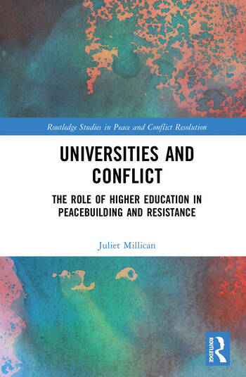 Universities And Conflict The Role Of Higher Education In Peacebuilding Resistance