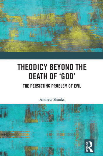 Theodicy Beyond the Death of 'God' The Persisting Problem of Evil book cover