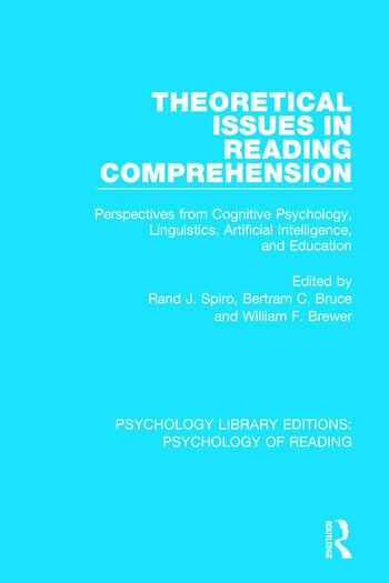 Theoretical Issues in Reading Comprehension Perspectives from Cognitive Psychology, Linguistics, Artificial Intelligence and Education book cover
