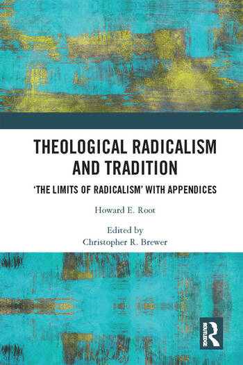 Theological Radicalism and Tradition 'The Limits of Radicalism' with Appendices book cover