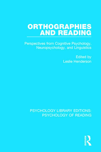 Orthographies and Reading Perspectives from Cognitive Psychology, Neuropsychology, and Linguistics book cover