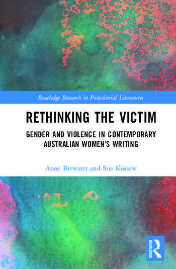 Rethinking the Victim Gender and Violence in Contemporary Australian Women's Writing book cover