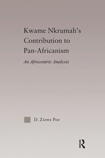 Kwame Nkrumah's Contribution to Pan-African Agency An Afrocentric Analysis book cover