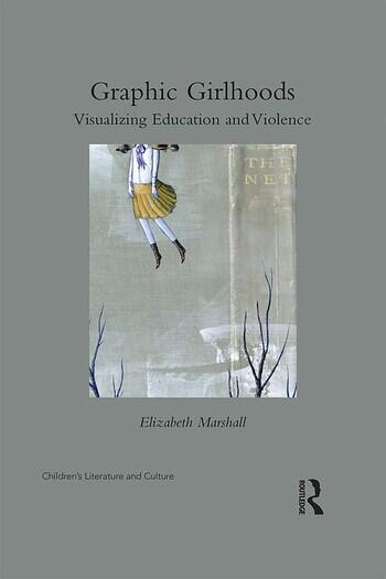 Graphic Girlhoods Visualizing Education and Violence book cover