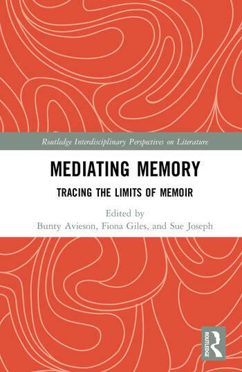 Mediating Memory Tracing the Limits of Memoir book cover