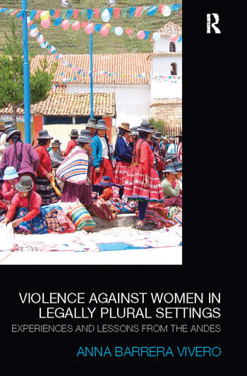Violence Against Women in Legally Plural settings Experiences and Lessons from the Andes book cover
