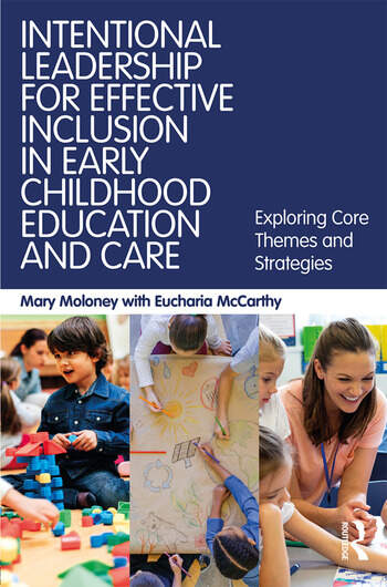 Intentional Leadership for Effective Inclusion in Early Childhood Education and Care Exploring Core Themes and Strategies book cover