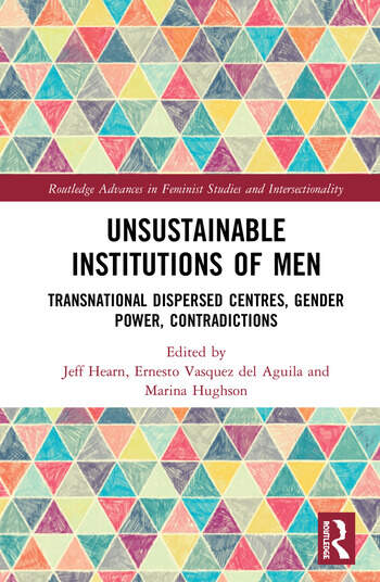 Unsustainable Institutions of Men Transnational Dispersed Centres, Gender Power, Contradictions book cover