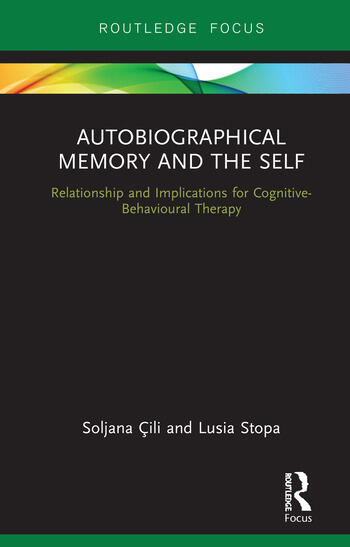 Autobiographical Memory and the Self Relationship and Implications for Cognitive-Behavioural Therapy book cover