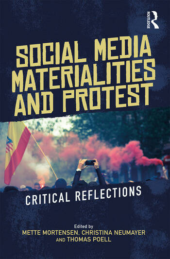 Social Media Materialities and Protest Critical Reflections book cover