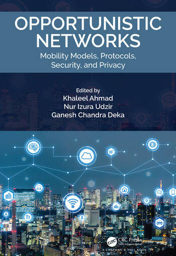 Opportunistic Networks Mobility Models, Protocols, Security, and Privacy book cover