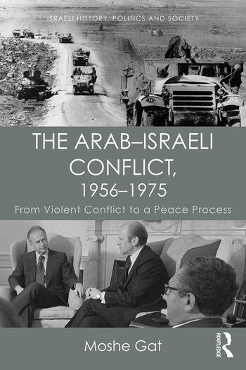 The Arab–Israeli Conflict, 1956–1975 From Violent Conflict to a Peace Process book cover