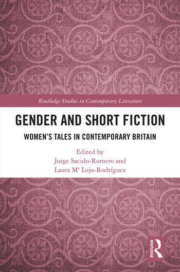 Gender and Short Fiction Women's Tales in Contemporary Britain book cover