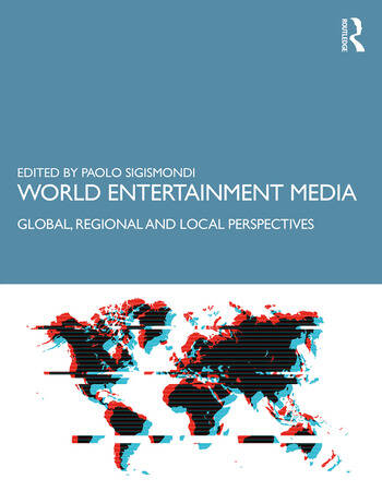 World Entertainment Media Global, Regional and Local Perspectives book cover
