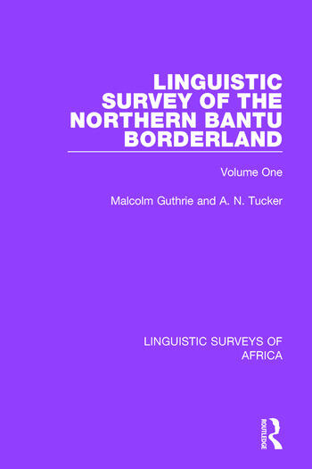 Linguistic Survey of the Northern Bantu Borderland Volume One book cover