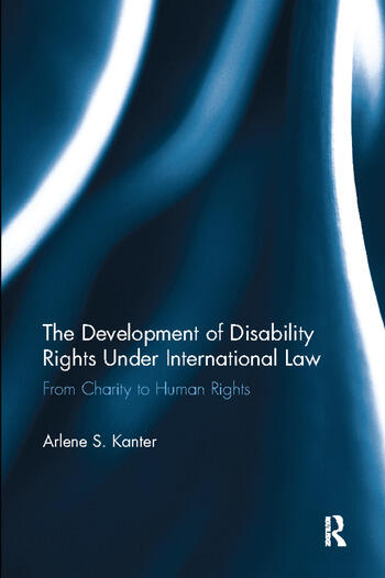 The Development of Disability Rights Under International Law From Charity to Human Rights book cover