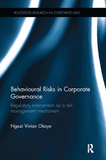Behavioural Risks in Corporate Governance Regulatory Intervention as a Risk Management Mechanism book cover