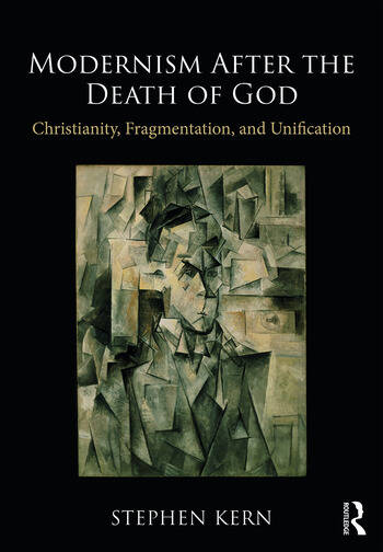 Modernism After the Death of God Christianity, Fragmentation, and Unification book cover