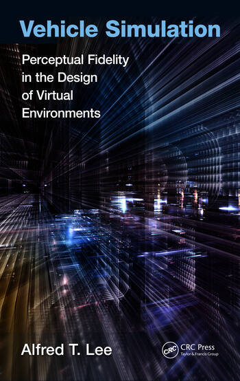 Vehicle Simulation Perceptual Fidelity in the Design of Virtual Environments book cover
