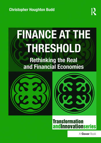 Finance at the Threshold Rethinking the Real and Financial Economies book cover