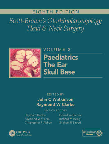 Scott-Brown's Otorhinolaryngology and Head and Neck Surgery Volume 2: Paediatrics, The Ear, and Skull Base Surgery book cover