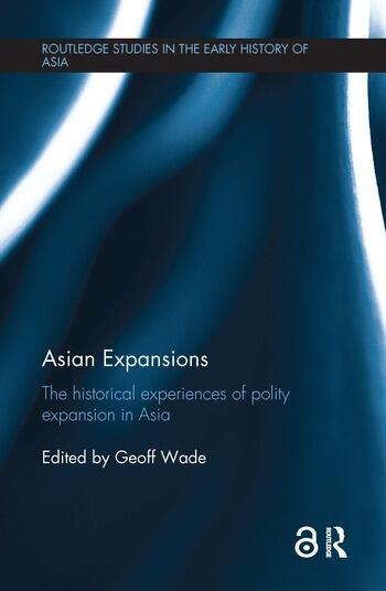 Asian Expansions The Historical Experiences of Polity Expansion in Asia book cover