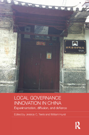 Local Governance Innovation in China Experimentation, Diffusion, and Defiance book cover