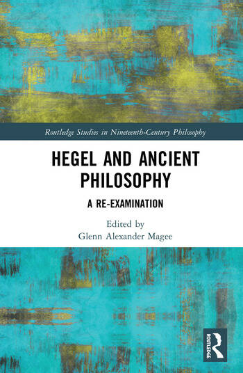 Hegel and Ancient Philosophy A Re-Examination book cover