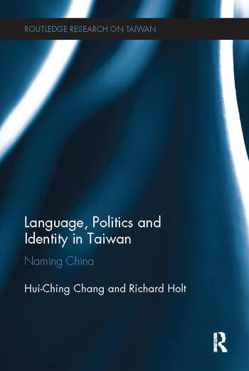 Language, Politics and Identity in Taiwan Naming China book cover