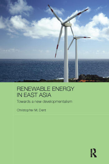 Renewable Energy in East Asia Towards a New Developmentalism book cover