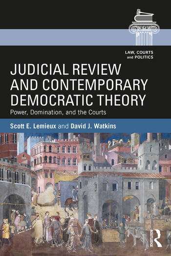 Judicial Review and Contemporary Democratic Theory Power, Domination, and the Courts book cover