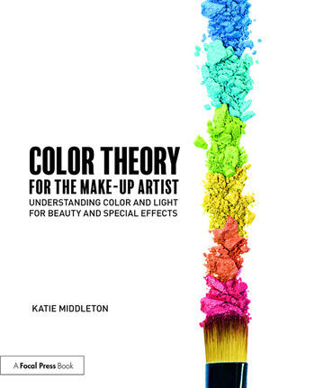 Color Theory for the Makeup Artist Understanding Color and Light for Beauty and Special Effects book