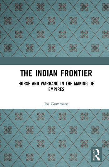 The Indian Frontier Horse and Warband in the Making of Empires book cover