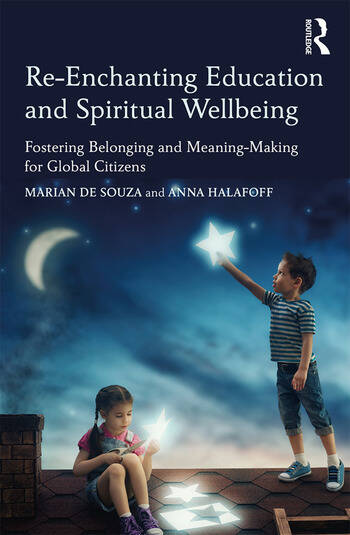 Re-Enchanting Education and Spiritual Wellbeing Fostering Belonging and Meaning-Making for Global Citizens book cover