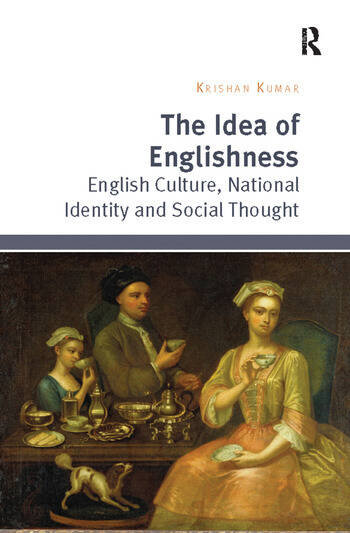 The Idea of Englishness English Culture, National Identity and Social Thought book cover