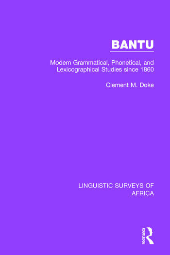 Bantu Modern Grammatical, Phonetical and Lexicographical Studies Since 1860 book cover