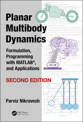 Planar Multibody Dynamics Formulation, Programming with MATLAB®, and Applications, Second Edition book cover