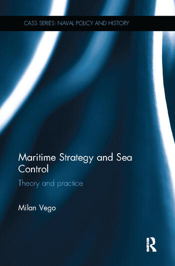 Maritime Strategy and Sea Control Theory and Practice book cover