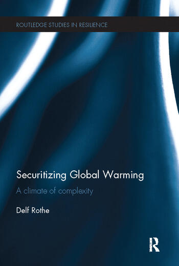 Securitizing Global Warming A Climate of Complexity book cover