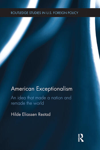 American Exceptionalism An Idea that Made a Nation and Remade the World book cover