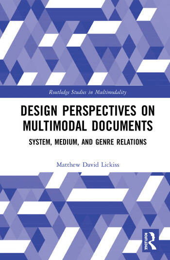 Design Perspectives on Multimodal Documents System, Medium, and Genre Relations book cover