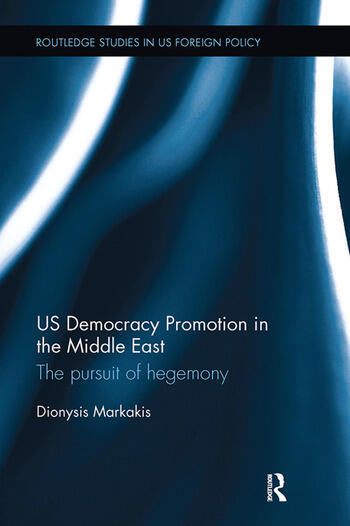 US Democracy Promotion in the Middle East The Pursuit of Hegemony book cover