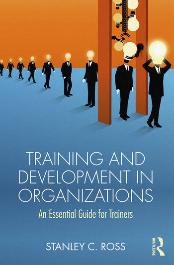 Training and Development in Organizations An Essential Guide For Trainers book cover
