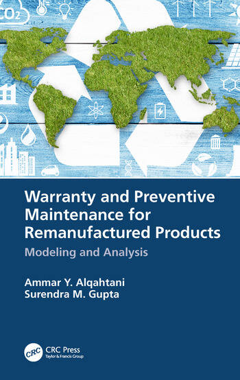 Warranty and Preventive Maintenance for Remanufactured Products Modeling and Analysis book cover